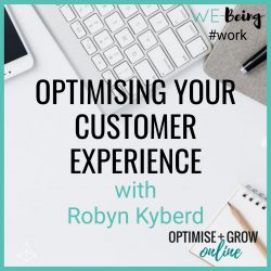 Optimising your Customer Experience with Robyn Kyberd